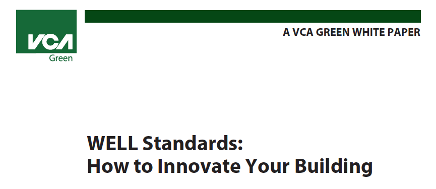 VCA White Paper – WELL Standards: How to Innovate Your Building
