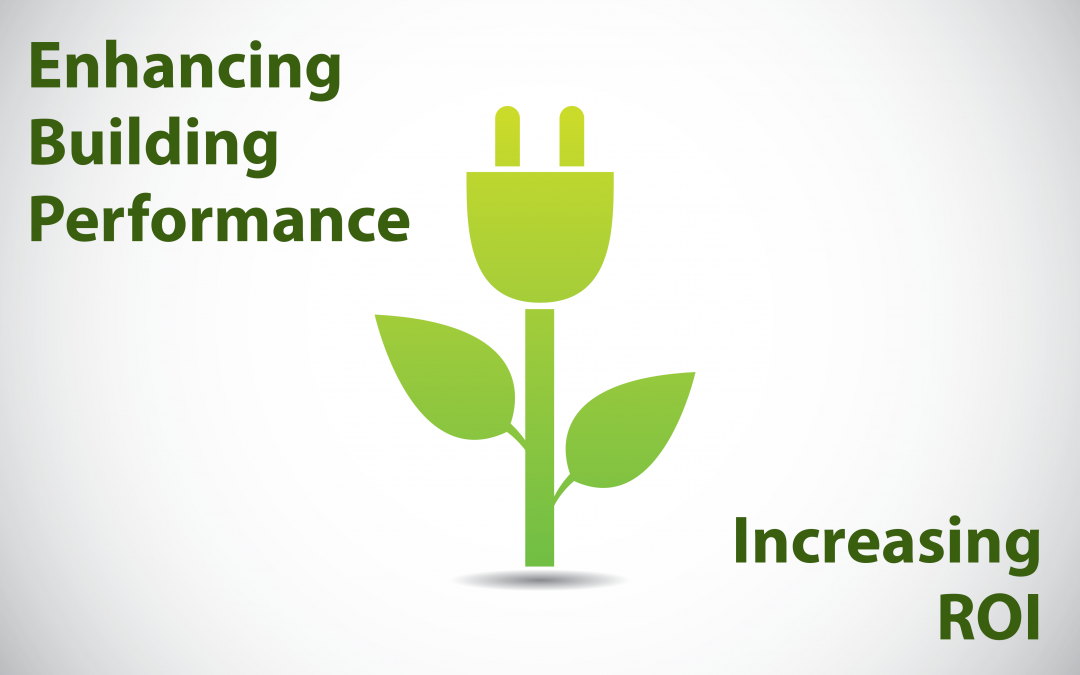 4 Critical Considerations to Enhance Building Performance and Increase ROI